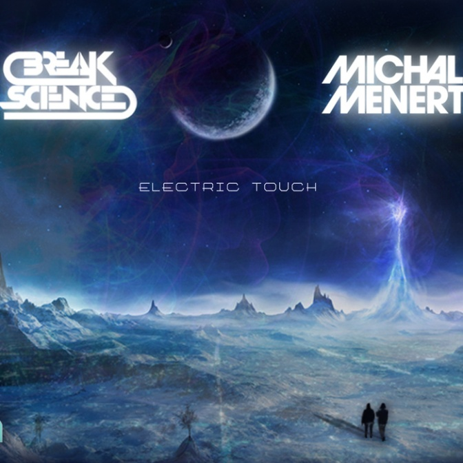 Break Science & Michal Menert – Electric Touch